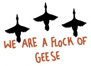 """Drawing of 3 geese, with the title """"We are a flock of geese"""""""
